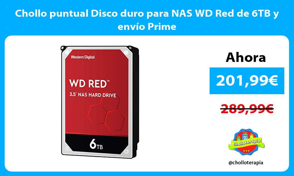 Chollo puntual Disco duro para NAS WD Red de 6TB y envío Prime