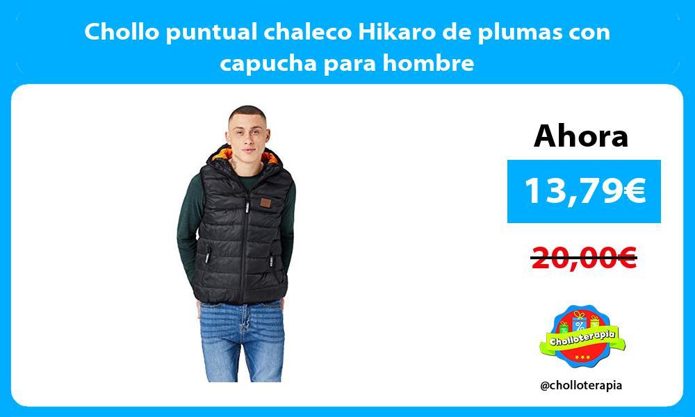 Chollo puntual chaleco Hikaro de plumas con capucha para hombre