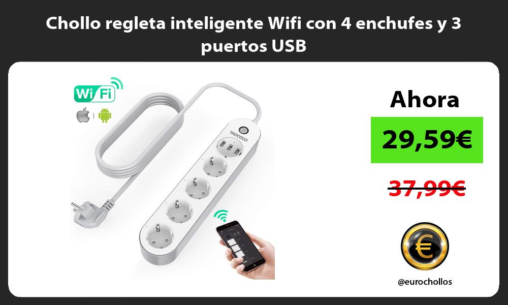 Chollo regleta inteligente Wifi con 4 enchufes y 3 puertos USB