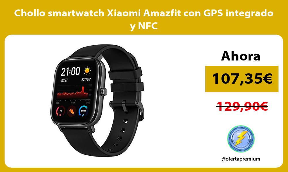 Chollo smartwatch Xiaomi Amazfit con GPS integrado y NFC