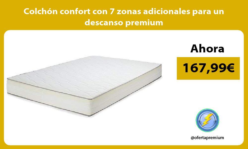 Colchón confort con 7 zonas adicionales para un descanso premium