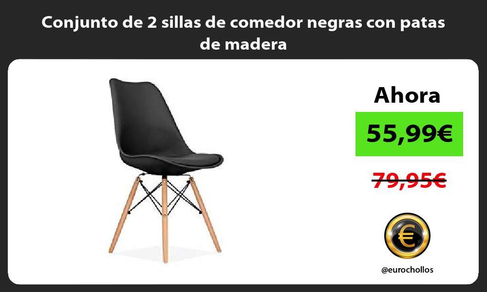 Conjunto de 2 sillas de comedor negras con patas de madera