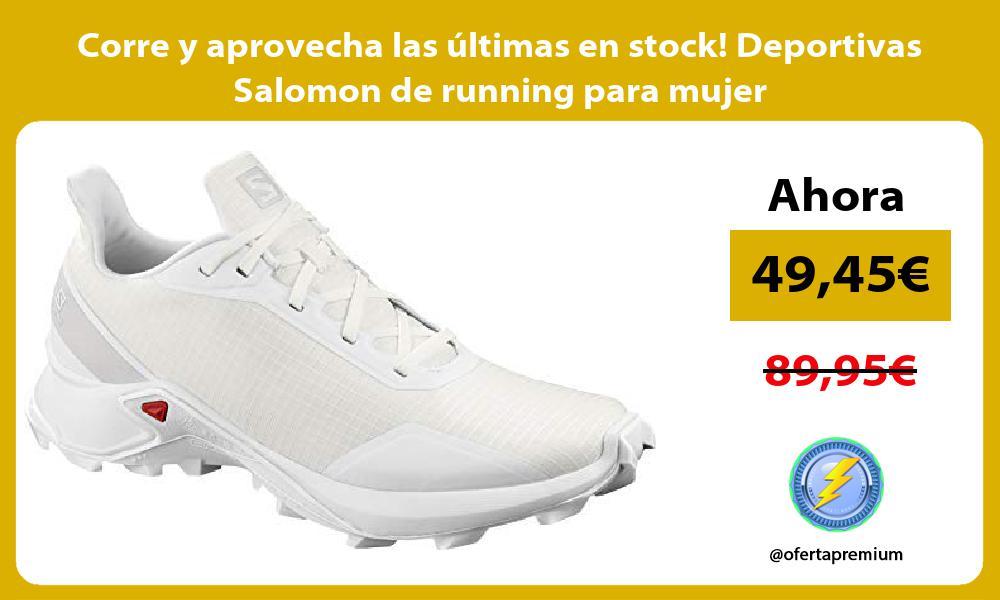 Corre y aprovecha las últimas en stock Deportivas Salomon de running para mujer