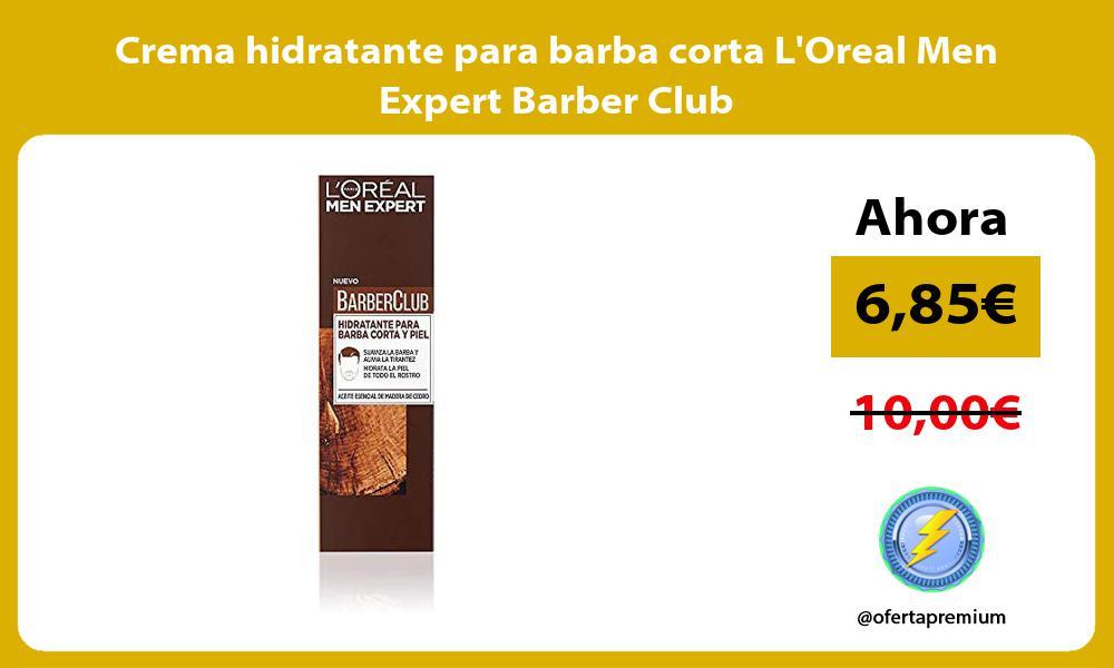 Crema hidratante para barba corta LOreal Men Expert Barber Club
