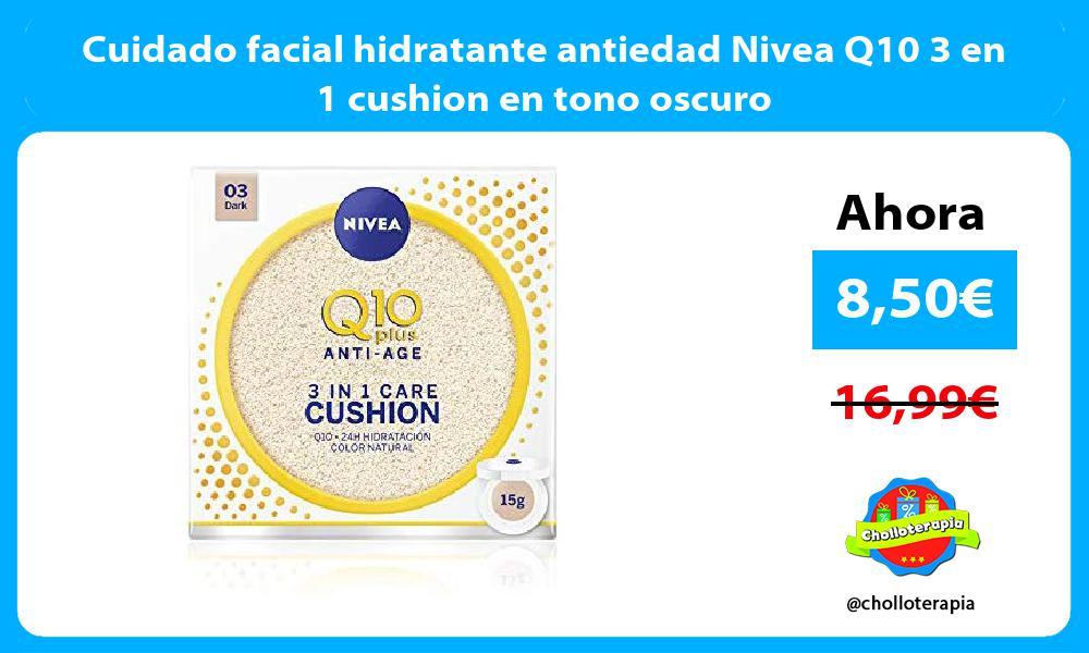 Cuidado facial hidratante antiedad Nivea Q10 3 en 1 cushion en tono oscuro