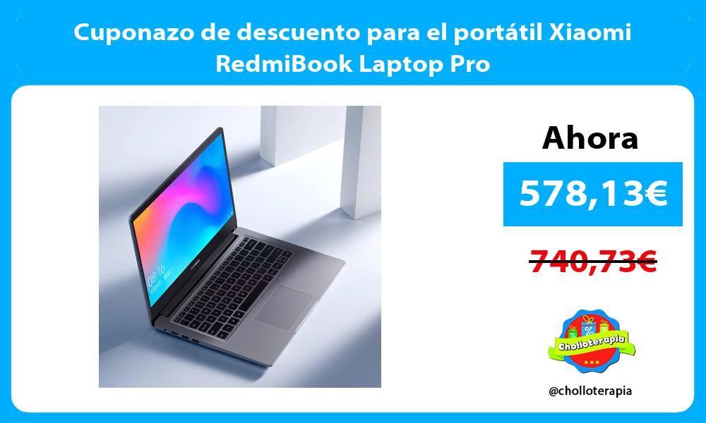 Cuponazo de descuento para el portátil Xiaomi RedmiBook Laptop Pro