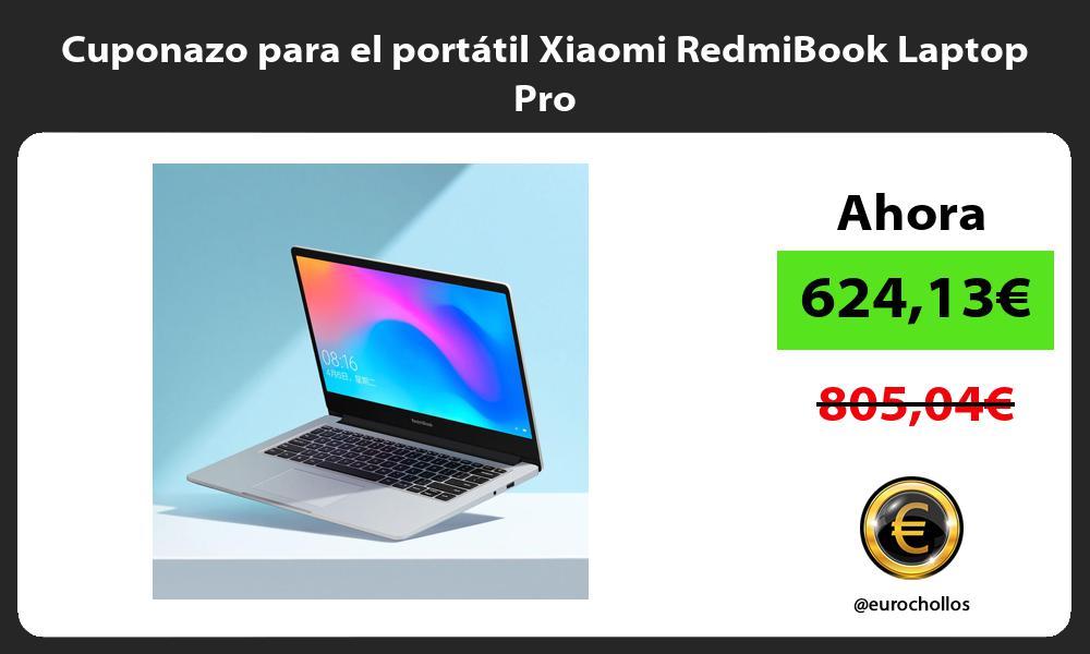 Cuponazo para el portátil Xiaomi RedmiBook Laptop Pro