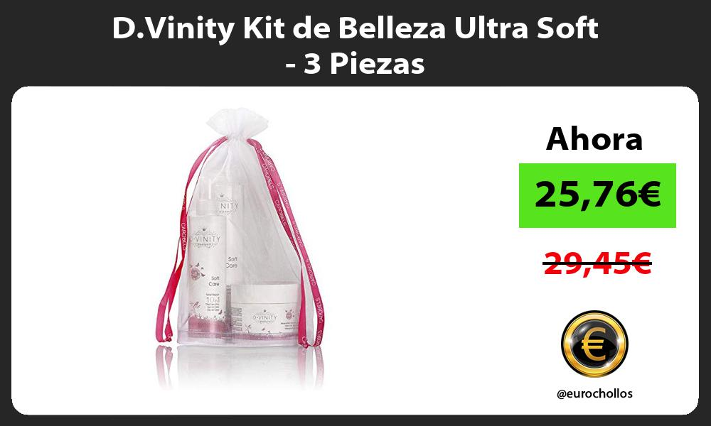 D.Vinity Kit de Belleza Ultra Soft 3 Piezas