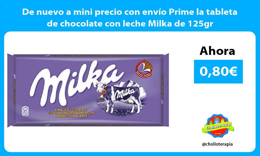 De nuevo a mini precio con envío Prime la tableta de chocolate con leche Milka de 125gr
