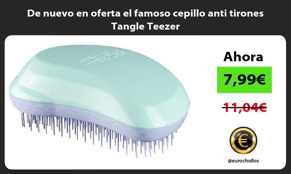 De nuevo en oferta el famoso cepillo anti tirones Tangle Teezer