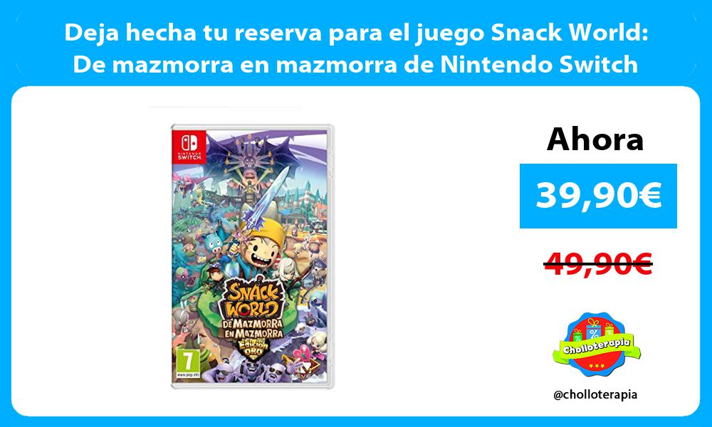 Deja hecha tu reserva para el juego Snack World De mazmorra en mazmorra de Nintendo Switch