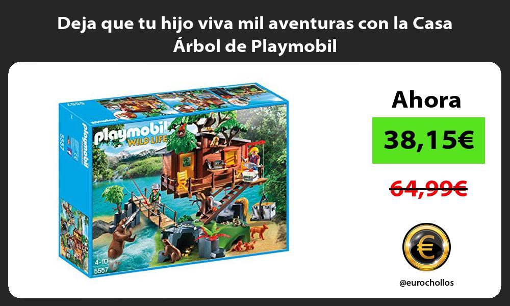 Deja que tu hijo viva mil aventuras con la Casa Árbol de Playmobil