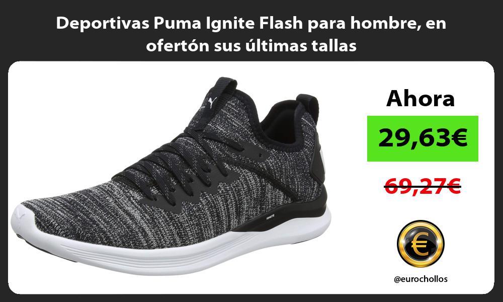 Deportivas Puma Ignite Flash para hombre en ofertón sus últimas tallas