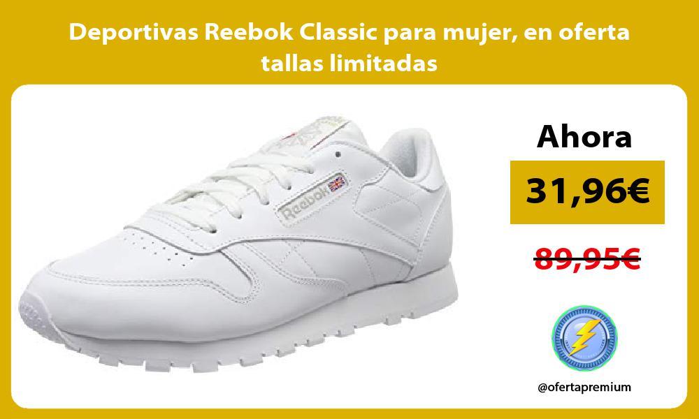 Deportivas Reebok Classic para mujer en oferta tallas limitadas