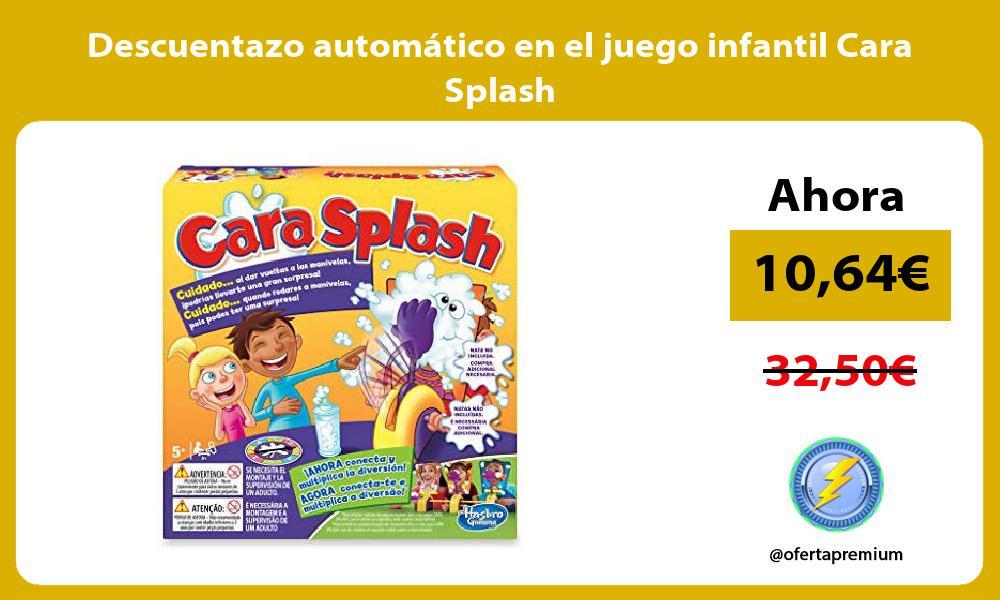 Descuentazo automático en el juego infantil Cara Splash