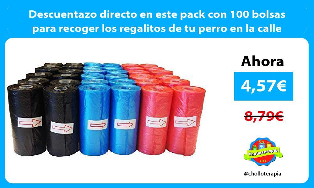 Descuentazo directo en este pack con 100 bolsas para recoger los regalitos de tu perro en la calle