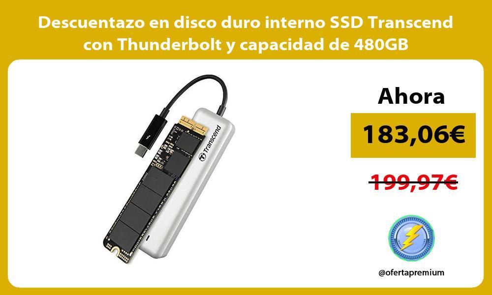 Descuentazo en disco duro interno SSD Transcend con Thunderbolt y capacidad de 480GB