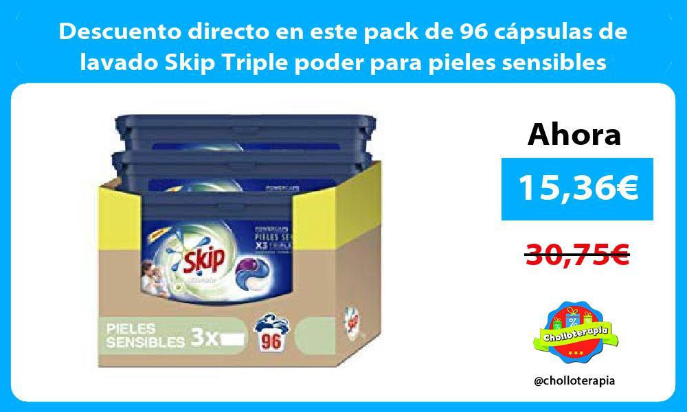 Descuento directo en este pack de 96 cápsulas de lavado Skip Triple poder para pieles sensibles