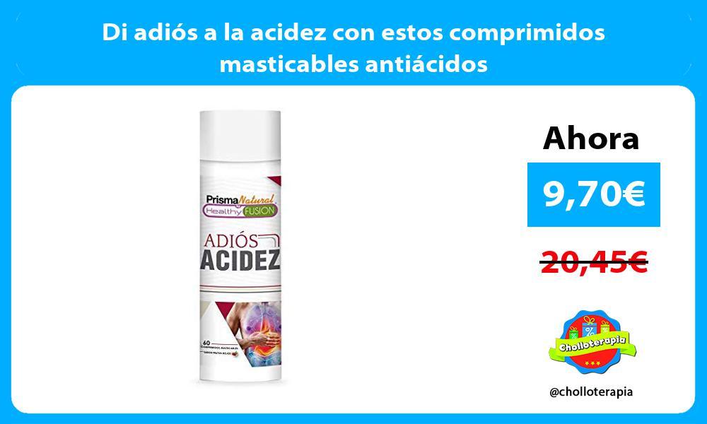 Di adiós a la acidez con estos comprimidos masticables antiácidos