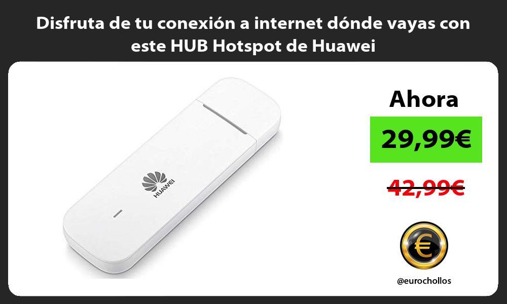 Disfruta de tu conexión a internet dónde vayas con este HUB Hotspot de Huawei