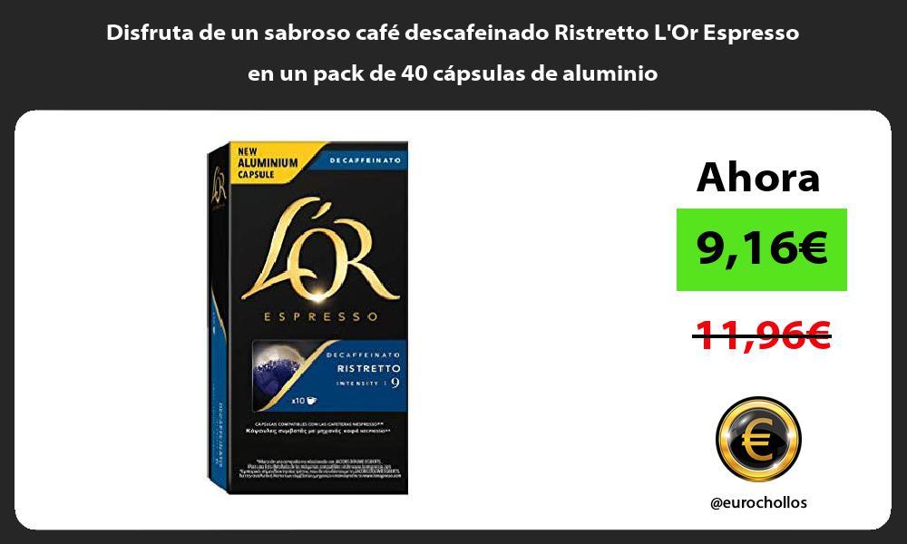 Disfruta de un sabroso café descafeinado Ristretto LOr Espresso en un pack de 40 cápsulas de aluminio