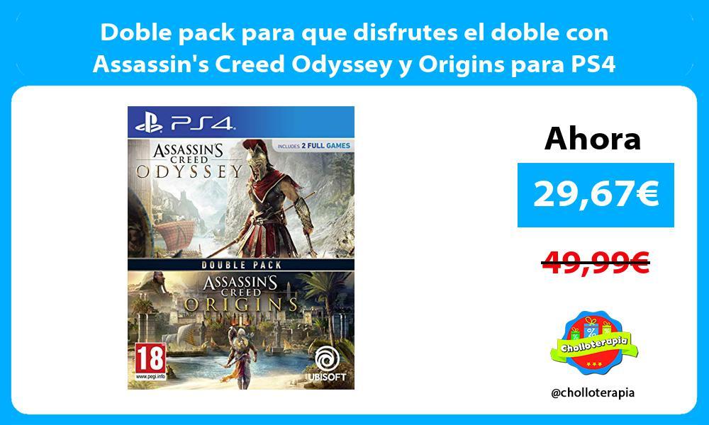 Doble pack para que disfrutes el doble con Assassins Creed Odyssey y Origins para PS4