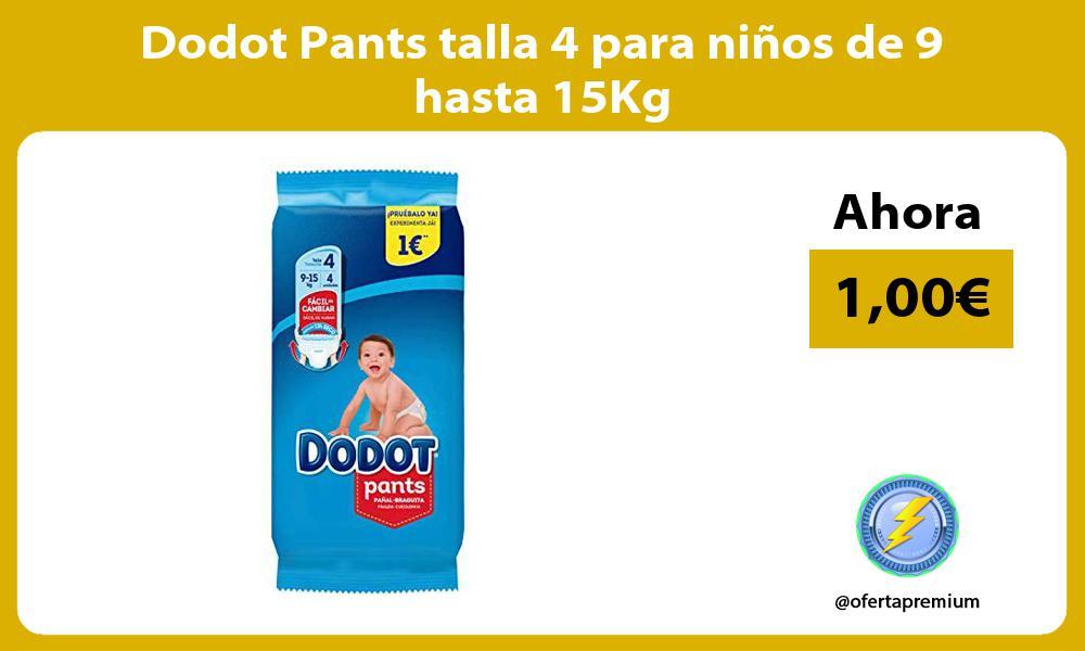 Dodot Pants talla 4 para niños de 9 hasta 15Kg