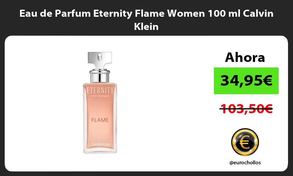 Eau de Parfum Eternity Flame Women 100 ml Calvin Klein