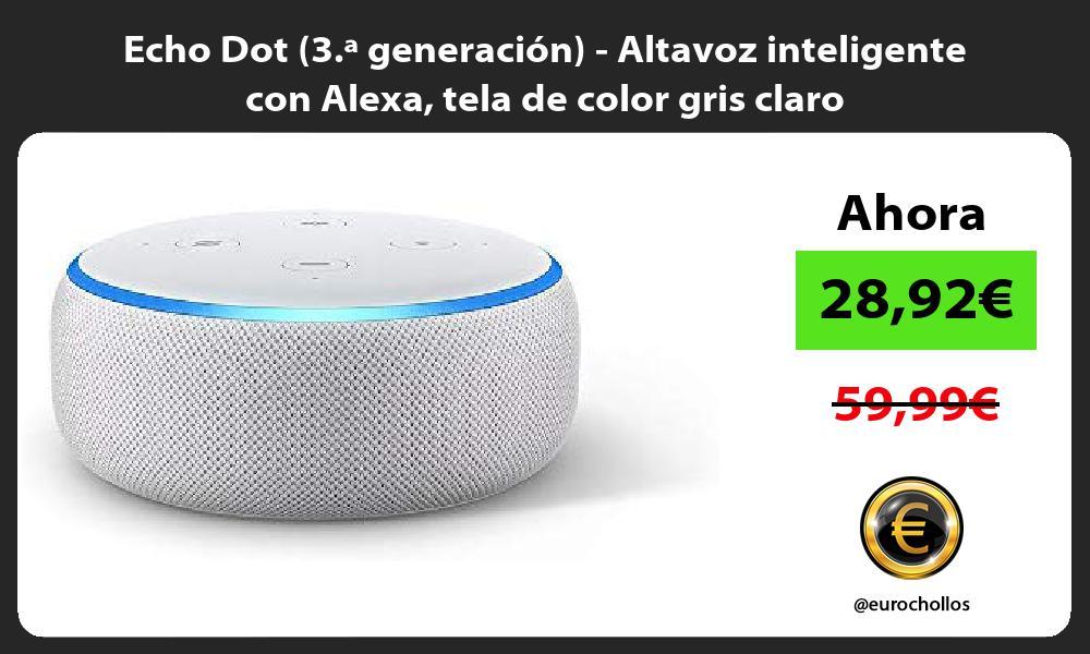 Echo Dot 3 ª generación Altavoz inteligente con Alexa tela de color gris claro