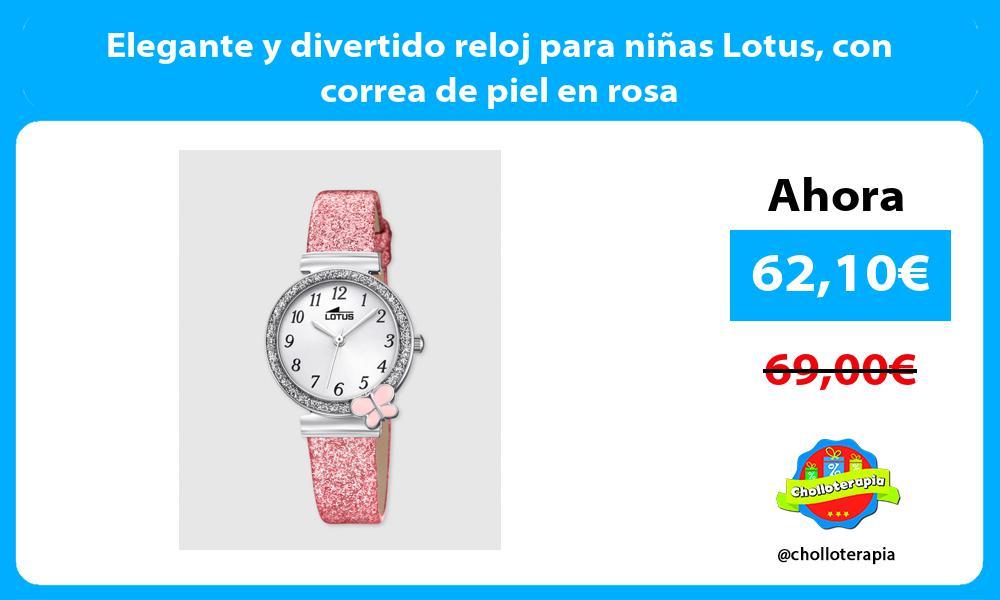 Elegante y divertido reloj para niñas Lotus con correa de piel en rosa