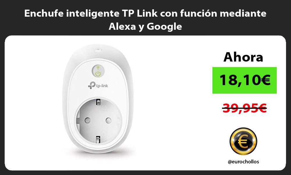 Enchufe inteligente TP Link con función mediante Alexa y Google
