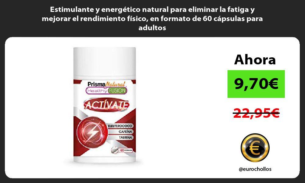 Estimulante y energético natural para eliminar la fatiga y mejorar el rendimiento físico en formato de 60 cápsulas para adultos