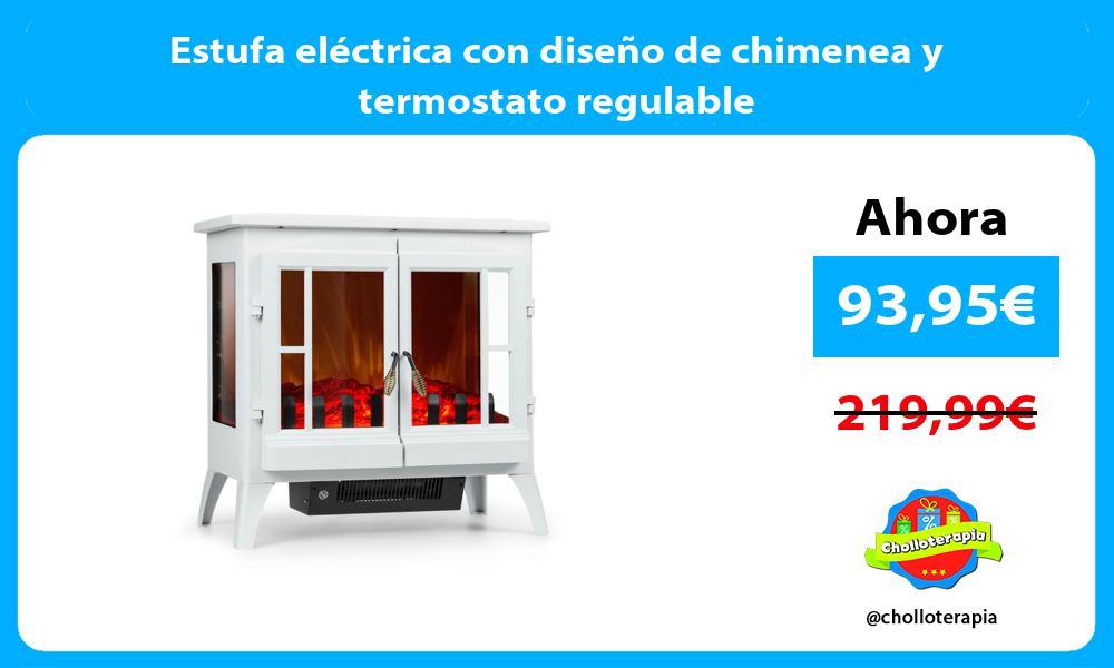 Estufa eléctrica con diseño de chimenea y termostato regulable