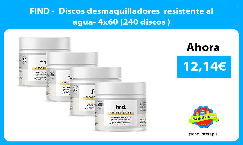 FIND Discos desmaquilladores resistente al agua 4x60 240 discos
