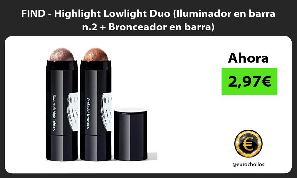 FIND Highlight Lowlight Duo Iluminador en barra n 2 Bronceador en barra