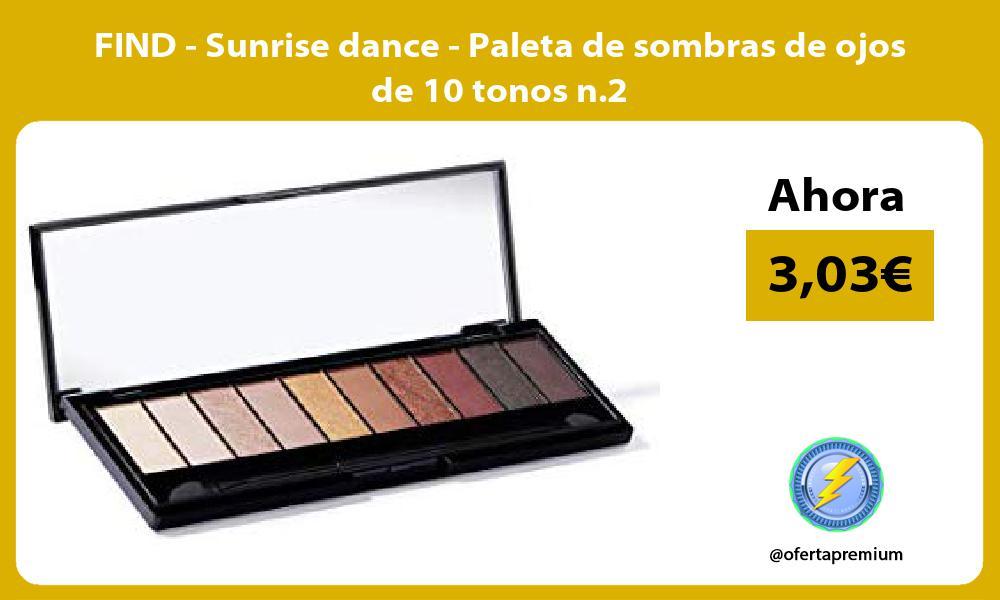 FIND Sunrise dance Paleta de sombras de ojos de 10 tonos n 2