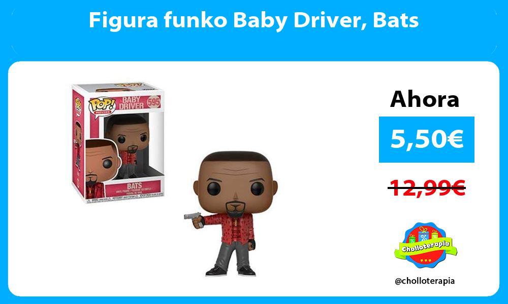 Figura funko Baby Driver Bats