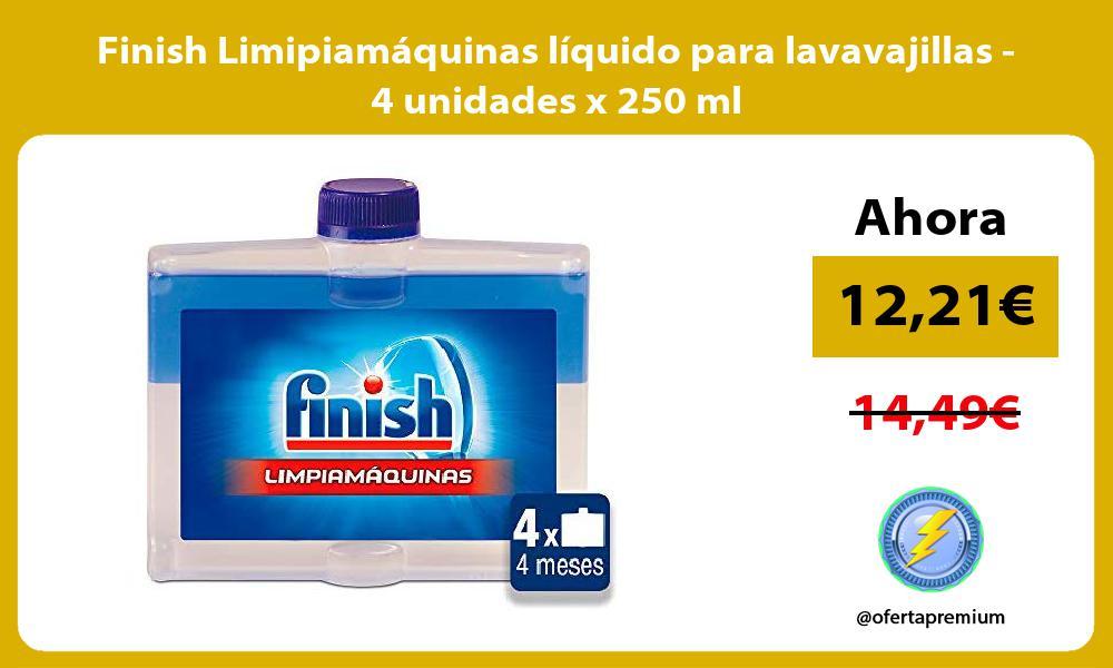 Finish Limipiamáquinas líquido para lavavajillas 4 unidades x 250 ml