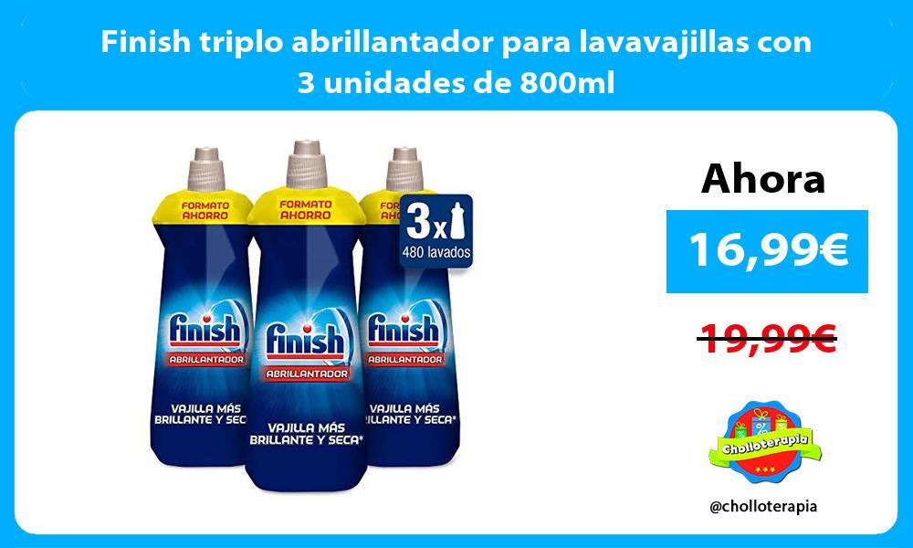 Finish triplo abrillantador para lavavajillas con 3 unidades de 800ml