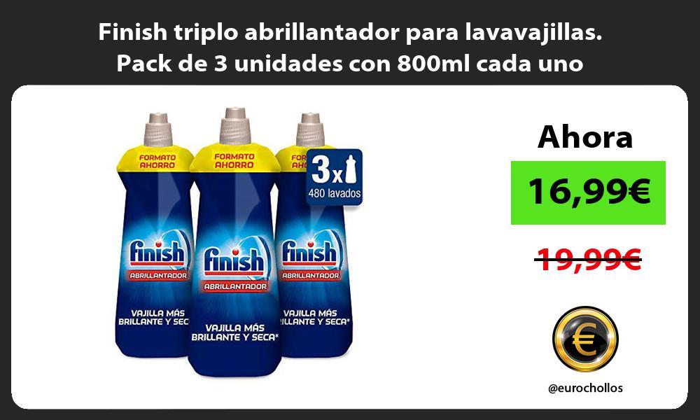 Finish triplo abrillantador para lavavajillas Pack de 3 unidades con 800ml cada uno