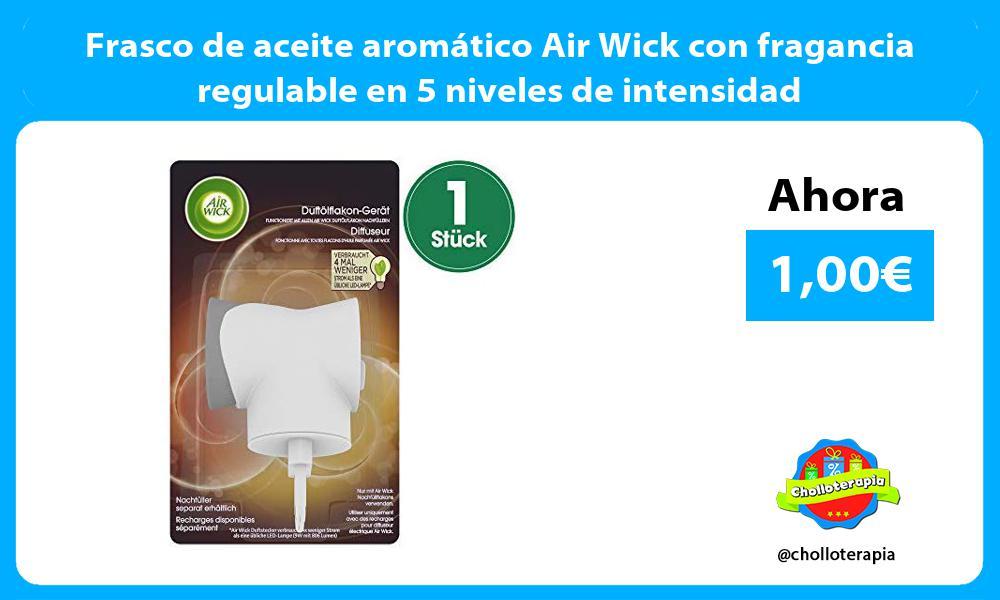 Frasco de aceite aromático Air Wick con fragancia regulable en 5 niveles de intensidad