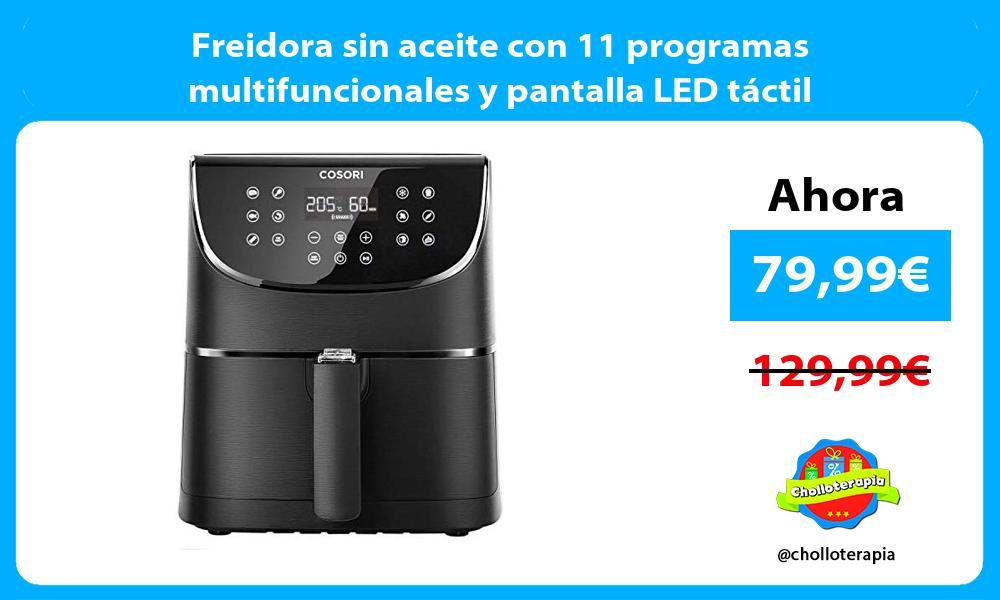 Freidora sin aceite con 11 programas multifuncionales y pantalla LED táctil