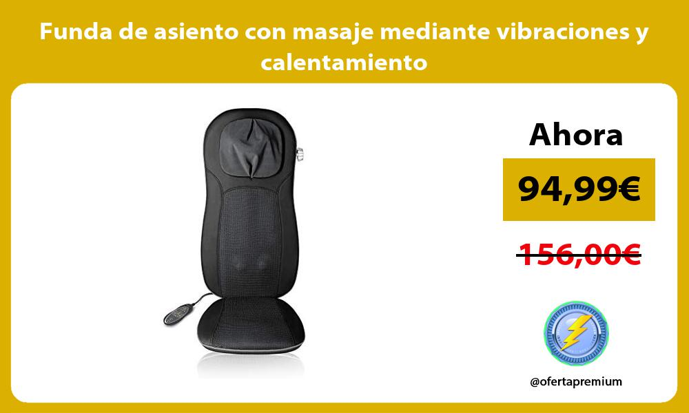 Funda de asiento con masaje mediante vibraciones y calentamiento