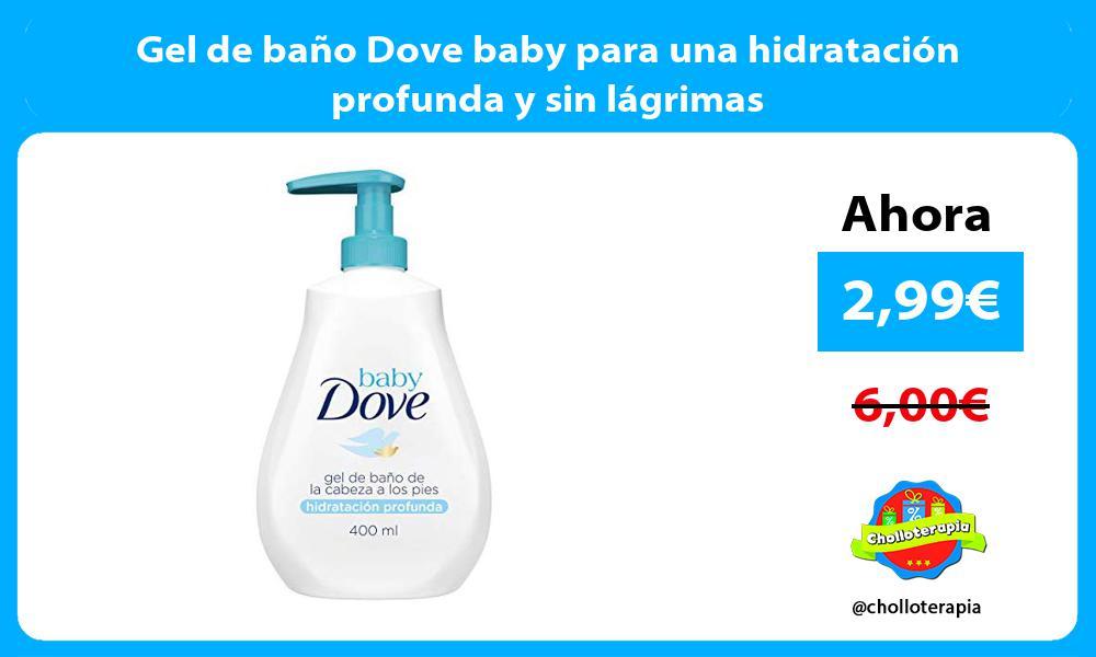 Gel de baño Dove baby para una hidratación profunda y sin lágrimas