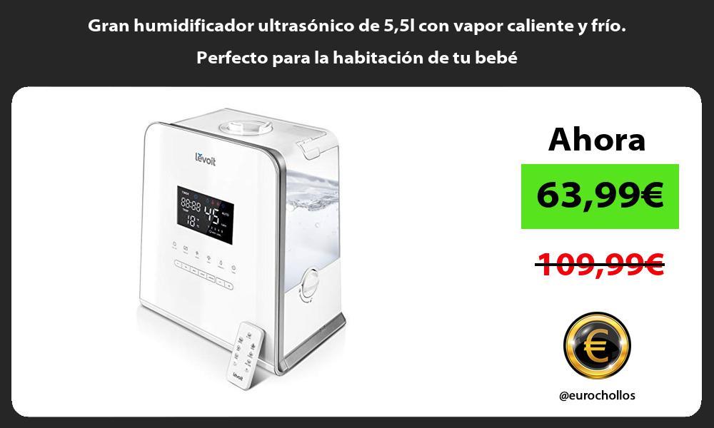 Gran humidificador ultrasónico de 55l con vapor caliente y frío Perfecto para la habitación de tu bebé