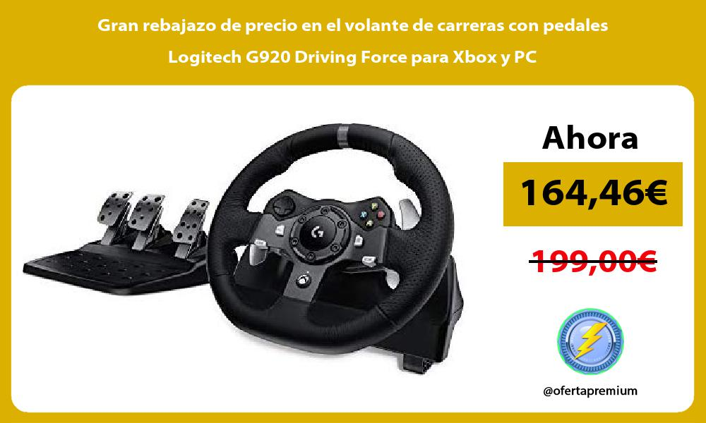 Gran rebajazo de precio en el volante de carreras con pedales Logitech G920 Driving Force para Xbox y PC