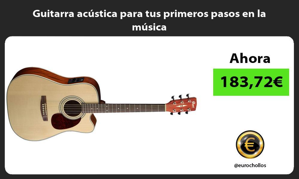 Guitarra acústica para tus primeros pasos en la música