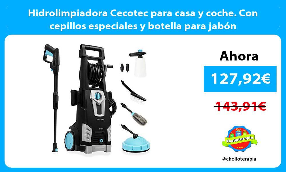 Hidrolimpiadora Cecotec para casa y coche Con cepillos especiales y botella para jabón