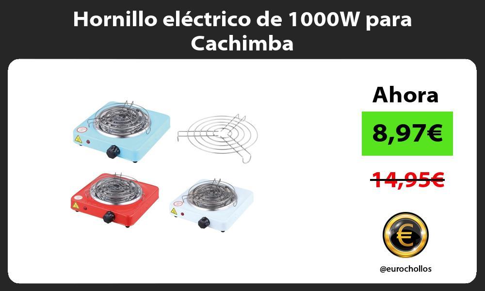 Hornillo eléctrico de 1000W para Cachimba