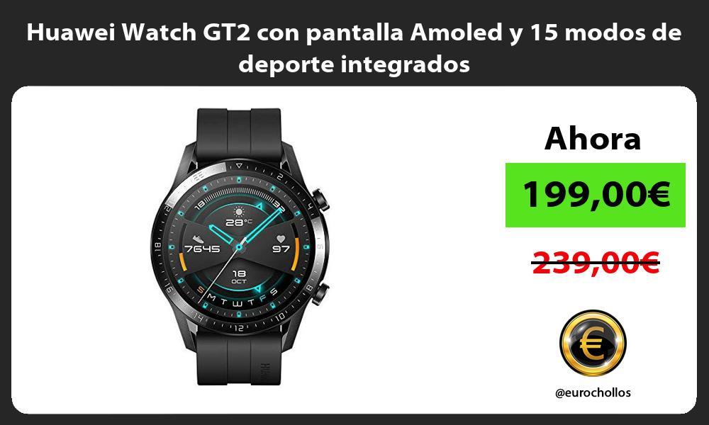 Huawei Watch GT2 con pantalla Amoled y 15 modos de deporte integrados